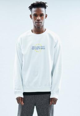 White Pulling Out Never Works Sweatshirt